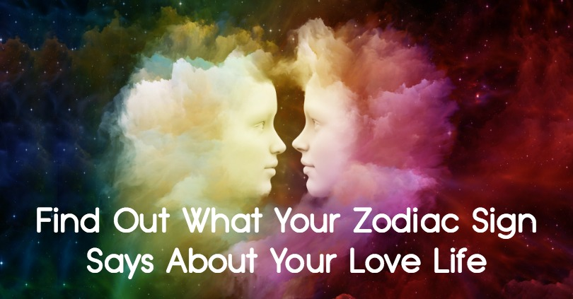 Find out what your zodiac sign says about your love life for How do you find your zodiac sign
