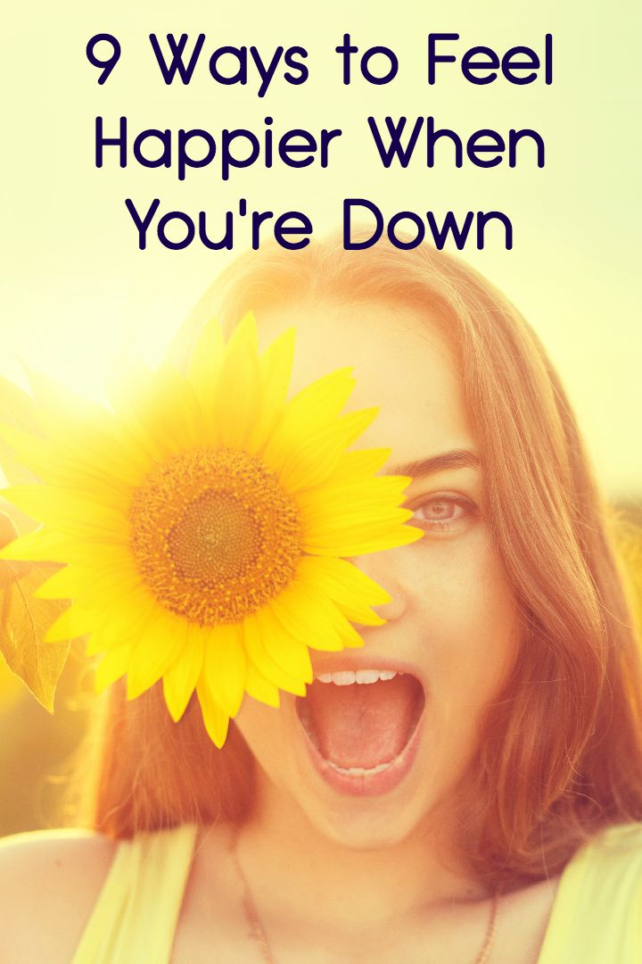 9 Ways to Feel Happier When You're Down ~
