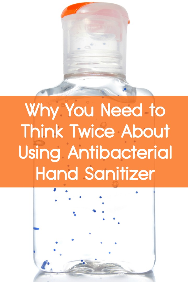 Why You Need to Think Twice About Using Antibacterial Hand Sanitizer ~