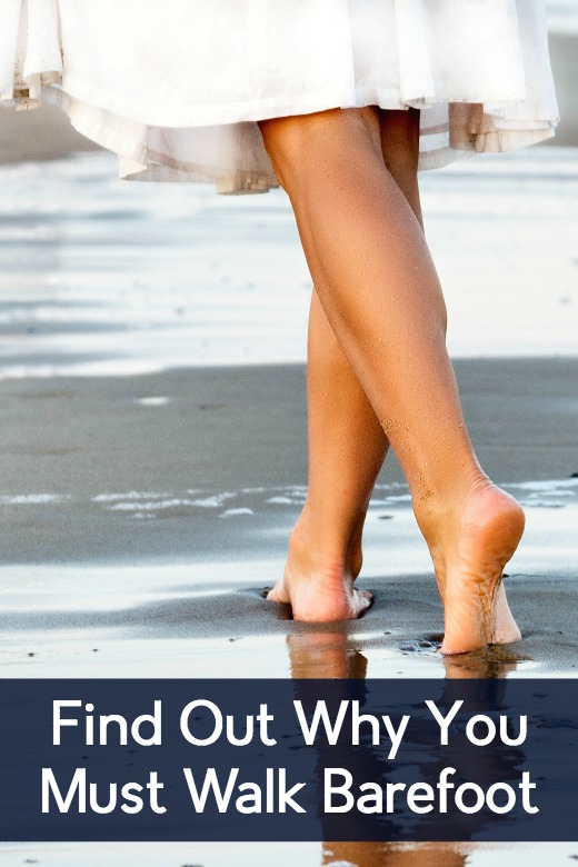 Find Out  Why You Must Walk Barefoot ~