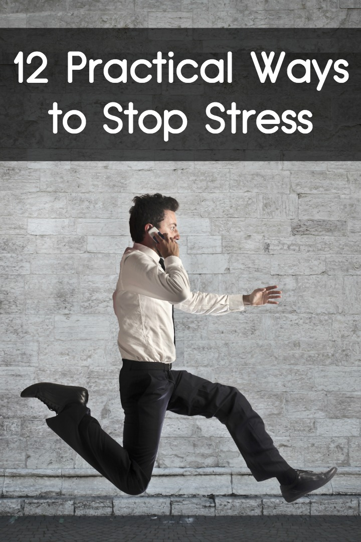 12 Practical Ways to Stop Stress ~