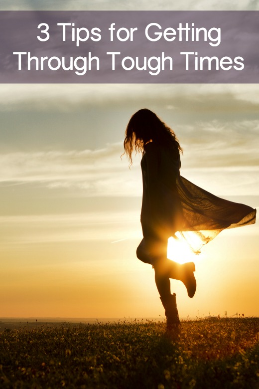 3 Tips for Getting Through Tough Times ~