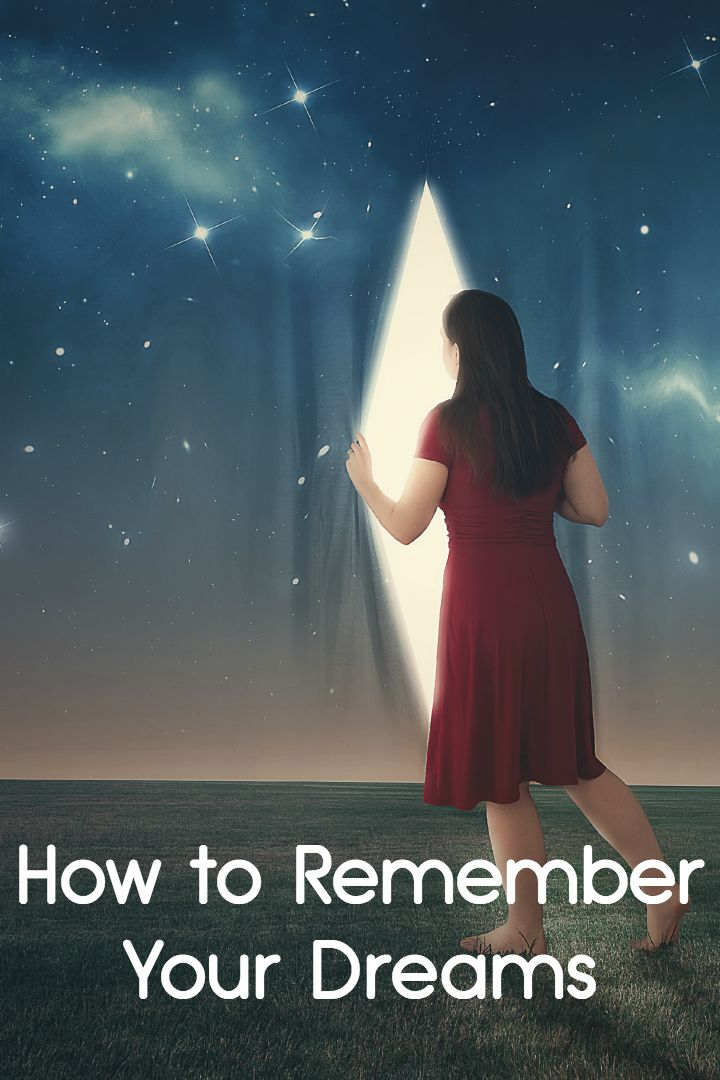 How to Remember Your Dreams ~
