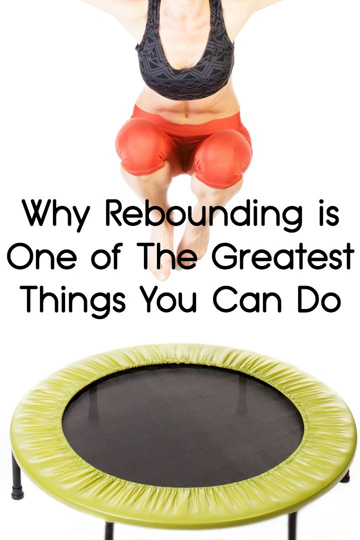 Why Rebounding is One of The Greatest Things You Can Do ~
