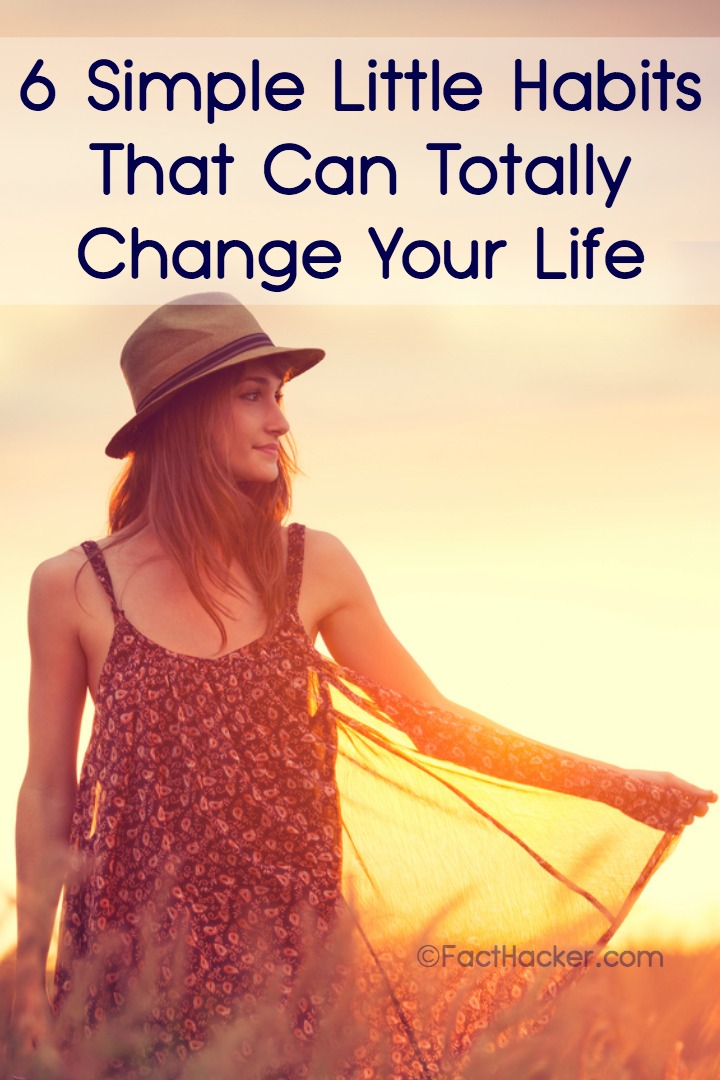 6 Simple Little Habits That Can Totally Change Your Life ~ https://facthacker.com/habits-that-can-change-your-life/
